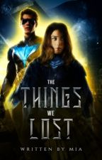 THE THINGS WE LOST ━━ Dick Grayson by dawngrangers