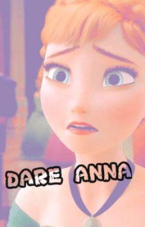 Dare Anna! by r3dheadx