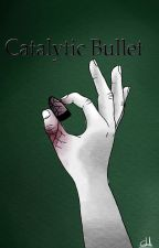 catalytic bullet by RenzoFaMi