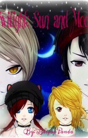 Twilight: Sun and Moon by Lolipop-Panda