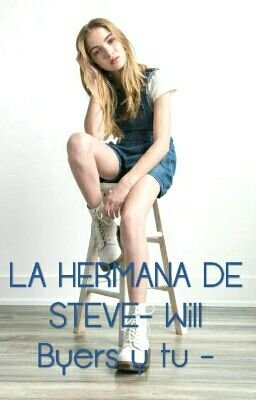 Đọc Truyện LA HERMANA DE STEVE- Will Byers y tu - - Truyen4U.Net