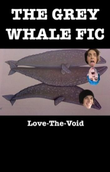 The Grey Whale Fic