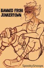 Banned from Junkertown (Junkrat x Reader) by SpookySnoops