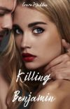 Killing Benjamin (A Completed Steamy, Romance) cover