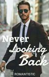 Never Looking Back ✔ cover