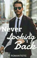 Never Looking Back ✔ by serial-chiller