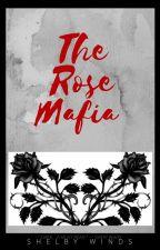 The Rose Mafia by ShelbyWinds