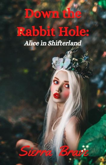 Down the Rabbit Hole: Alice in Shifterland