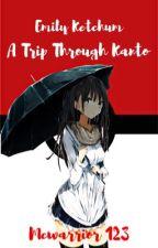 Emily Ketchum ( a trip through kanto) by imnotcrazyyoursane
