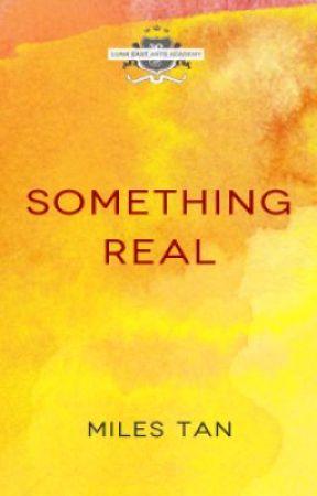 Something Real (#LunaEast) by milestan