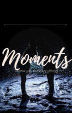 Moments by Mandachannn