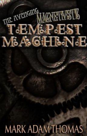 The Avenging Magnetivistic Tempest Machine by Mark Adam Thomas by PhoenixMark