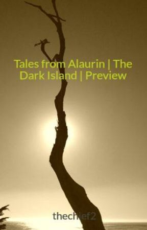 Tales from Alaurin | The Dark Island | Preview by thechief2