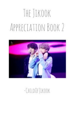 The Jikook Appreciation Book 2 by -SimplyJikook