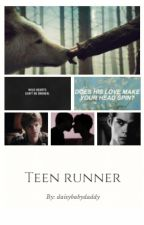 Teen Runner | Stiles + Newt by daisybabydaddy