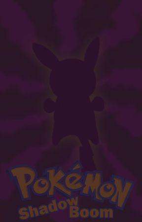 Pokémon: Shadow Boom by DarkRula