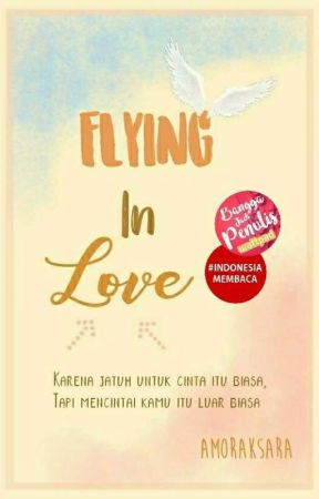 Flying In Love by amoraksara