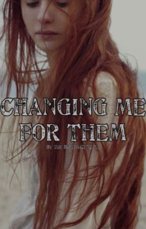 Changing Me For Them {A Harry Potter Story} by thebritishcupcake