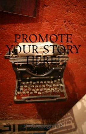 PROMOTE YOUR STORY HERE! by shyblackgirl13
