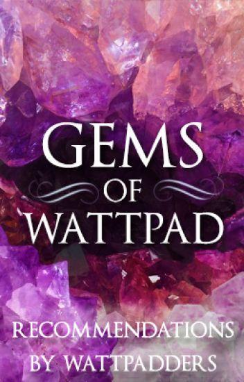 Gems of Wattpad [ON HOLD]