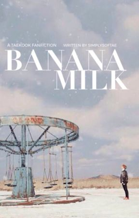 Banana Milk | vkook ff✓ by simplysoftae