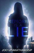 MEMORIE IS A LIE ni JoeyJMakathangIsip