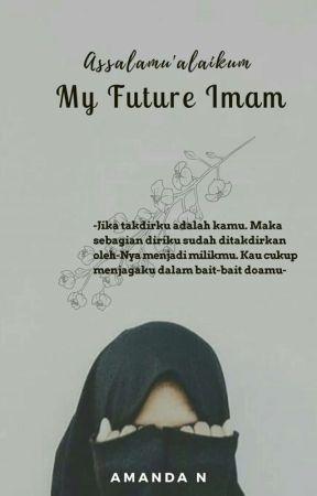 Assalamualaikum My Future Imam Sudah Terbit Surat Untuk Calon Imam Wattpad