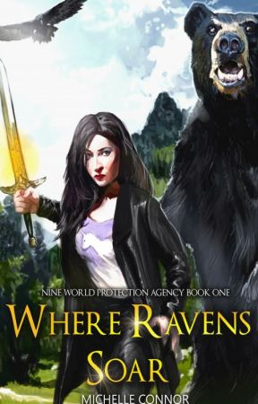 WHERE RAVENS SOAR - Nine World Protection Agency Book One - SAMPLE ONLY by MichelleConnor6