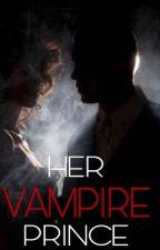Her Vampire Prince by madisonrae19