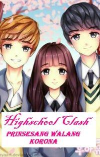 Highschool Clash: Prinsesang walang korona cover