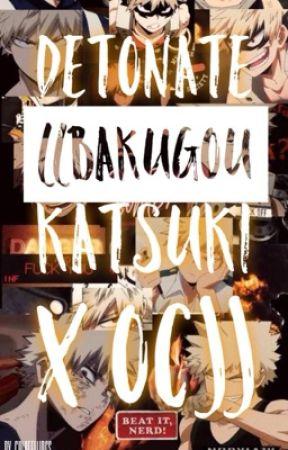 Detonate ((BAKUGOU KATSUKI X OC)) by chloeellings