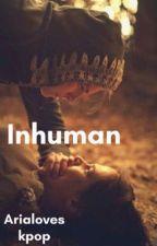 Inhuman by arialoveskpop