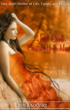 Just Can't Control My Heart  (Very short story about Thrills,family,love) by OhOhLein