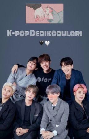 K- pop Dedikoduları✔ by lkolhghlp