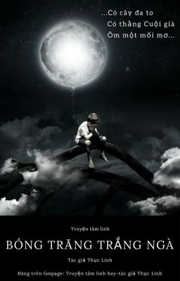 Đọc truyện Bóng trăng trắng ngà