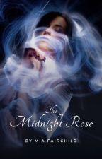 The  Midnight Rose by dreammcatcher99