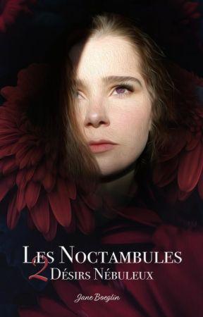 Les Noctambules T.2 - Désirs Nébuleux by janeboeglin