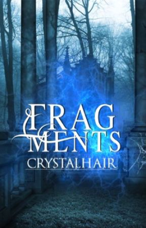 Fragments by crystalhair