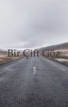 Bir Çift Göz by SultanCbnn