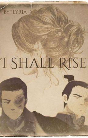 I Shall Rise  |Zuko X OC| by Ilyria_3