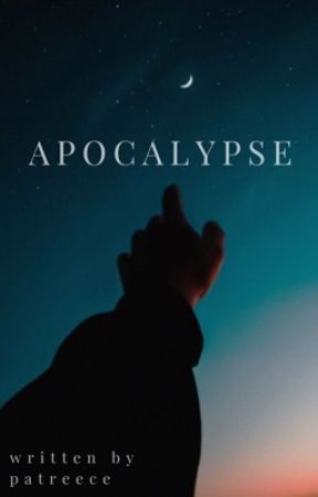 Apocalypse | On Hold by writtenbypatreece