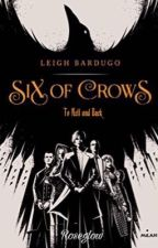 Six of Crows: To Hell and Back by Roseglow