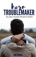 Hero Troublemaker (edited) by nur_minna