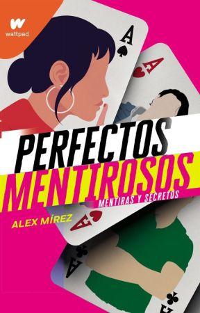 Perfectos Mentirosos © [Completa✔️] by Alexdigomas