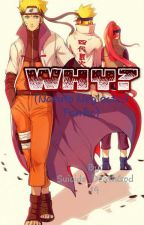Why? (Naruto Neglected Fanfic) by Suicide_DeathGod20