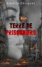 Terre de prisonniers - Tome 1 by liliopu