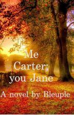 Me Carter, you Jane {Ozania Family Tree series} by Bleuple