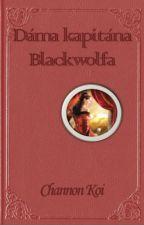 Sestry z Basingstoku 2 -  Dáma kapitána Blackwolfa od ChannonKoi