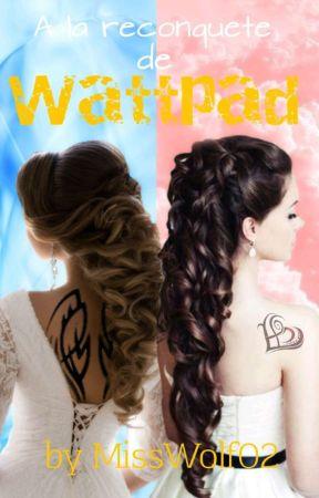 À la Reconquête de Wattpad by FantasticWolfy02