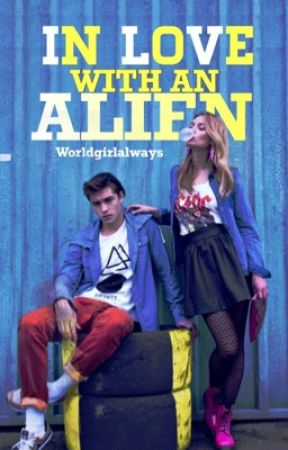 In Love With An Alien by worldgirlalways